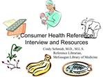 Consumer Health Reference Interview and Resources