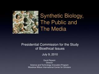 Presidential Commission for the Study of Bioethical Issues July 9, 2010