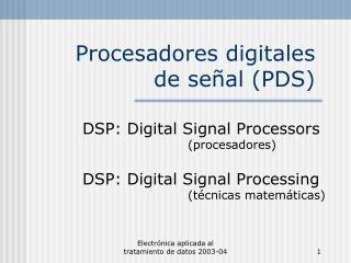 Procesadores digitales de señal (PDS)