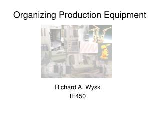 Organizing Production Equipment