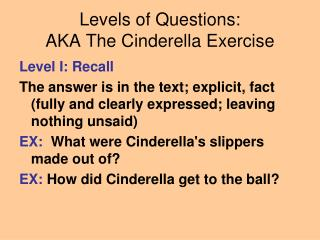Levels of Questions: AKA The Cinderella Exercise