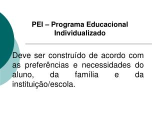 PEI – Programa Educacional Individualizado