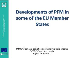 PIFC system as a part of comprehensive public reforms OECD/SIGMA , Joop Vrolijk,