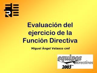 Evaluación del ejercicio de la Función Directiva