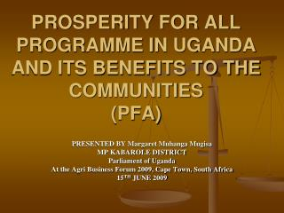 PROSPERITY FOR ALL PROGRAMME IN UGANDA AND ITS BENEFITS TO THE COMMUNITIES (PFA)
