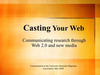 Casting  Your Web