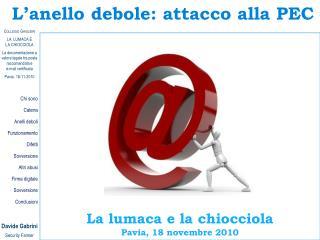 La lumaca e la chiocciola Pavia, 18 novembre 2010