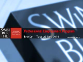 Professional Employment Program  Mon 24 – Tues 25 Nov 2014