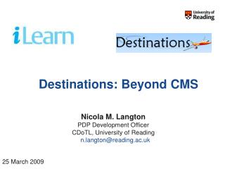 Destinations: Beyond CMS