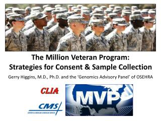 The Million Veteran Program:  Strategies for Consent & Sample Collection