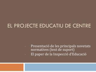 EL PROJECTE EDUCATIU DE CENTRE