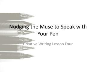Nudging the Muse to Speak with Your Pen