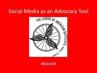 Social Media as an Advocacy Tool