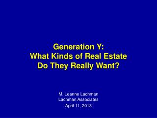 Generation Y: What Kinds of Real Estate Do They Really Want?