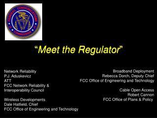 Meet the Regulator