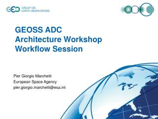 GEOSS ADC  Architecture Workshop  Workflow Session