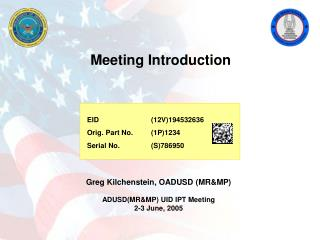 Greg Kilchenstein, OADUSD (MR&MP) ADUSD(MR&MP) UID IPT Meeting 2-3 June, 2005