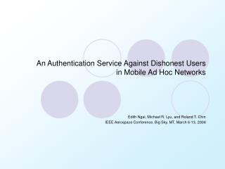 An Authentication Service Against Dishonest Users  in Mobile Ad Hoc Networks
