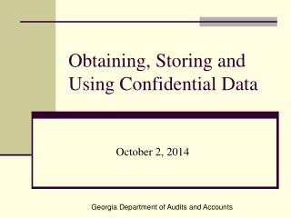 Obtaining, Storing and Using Confidential Data