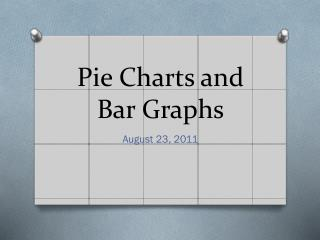 Pie Charts and Bar Graphs