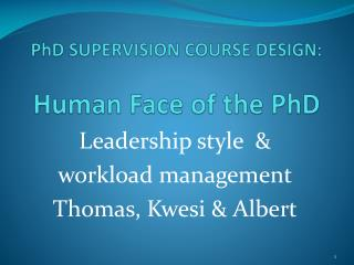 PhD SUPERVISION COURSE  DESIGN: Human Face of the PhD