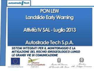 PON LEW Landslide Early Warning Attivit� IV SAL - Luglio 2013 Autostrade  Tech  S.p.A.