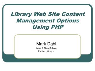Library Web Site Content Management Options Using PHP