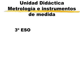 Unidad Didáctica  Metrología e instrumentos de medida