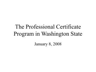 The Professional Certificate Program in Washington State