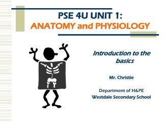 PSE 4U UNIT 1: ANATOMY and PHYSIOLOGY