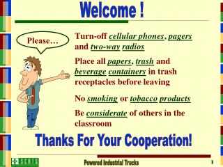 Turn-off  cellular phones ,  pagers and two-way radios Place all  papers ,  trash and