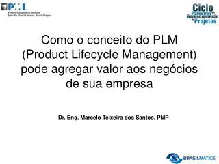 Dr. Eng. Marcelo Teixeira dos Santos, PMP