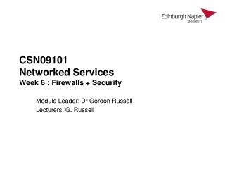 CSN09101 Networked Services Week 6 : Firewalls + Security