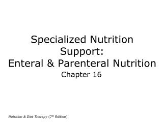 Specialized Nutrition Support: Enteral & Parenteral Nutrition