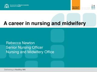 A career in nursing and midwifery