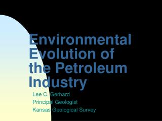 EnvironmentalEvolution of the Petroleum Industry