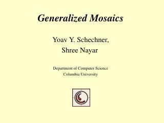 Generalized Mosaics