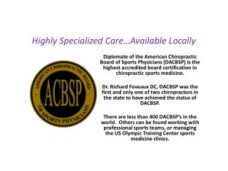 Highly Specialized Care…Available Locally
