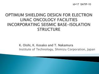 K. Oishi, K. Kosako and T. Nakamura Institute of Technology, Shimizu Corporation, Japan
