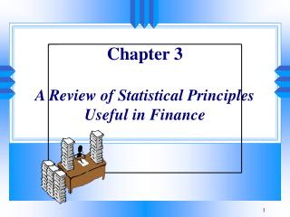 Chapter 3  A Review of Statistical Principles Useful in Finance