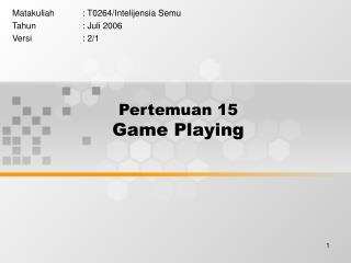 Pertemuan 15 Game Playing