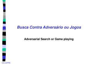 Busca Contra Adversário ou Jogos