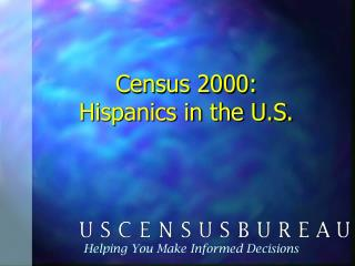 Census 2000: Hispanics in the U.S.