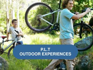 P.L.T OUTDOOR EXPERIENCES