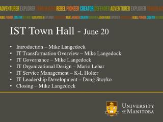 IST Town Hall -  June 20 Introduction � Mike Langedock IT Transformation Overview � Mike Langedock