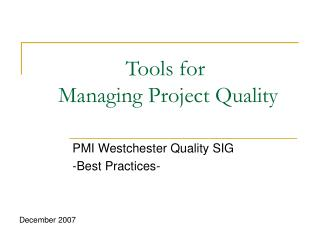 Tools for  Managing Project Quality