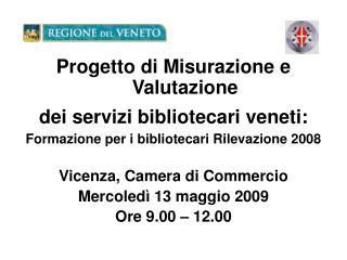 Progetto di Misurazione e Valutazione  dei servizi bibliotecari veneti: