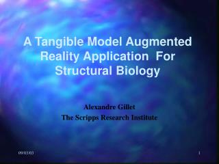 A Tangible Model Augmented Reality Application  For Structural Biology