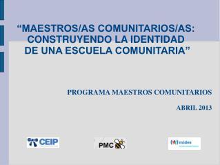 """""""MAESTROS/AS COMUNITARIOS/AS: CONSTRUYENDO LA IDENTIDAD  DE UNA ESCUELA COMUNITARIA"""""""