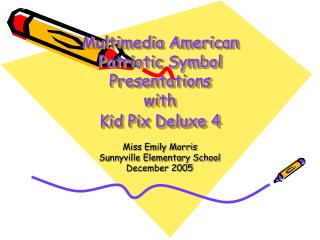 Multimedia American  Patriotic Symbol  Presentations  with  Kid Pix Deluxe 4
